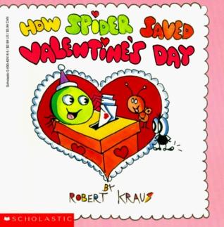 How Spider Saved Valentine's Day by Robert Kraus