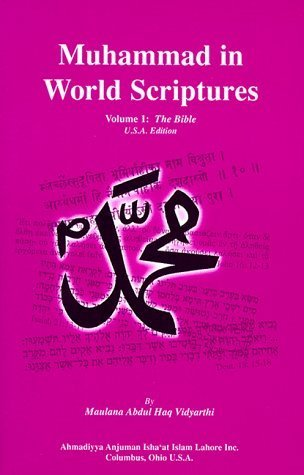 Muhammad in World Scriptures: Prophecies about the Holy Prophet Muhammad in the Scriptures of Major World Religions