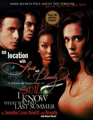 On Location with Love and Brandy: A Behind-The-Scenes Diary of the Making of I Still Know What You Did Last Summer