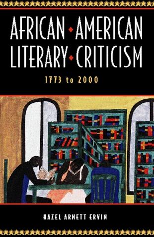 Critical Essays on American Literature Series - African-American Literary Criticism, 1773-2000