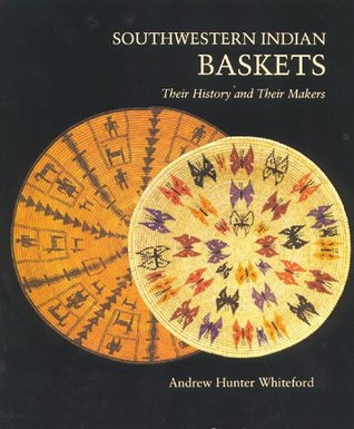 Southwestern Indian Baskets by Andrew Hunter Whiteford