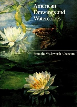 American Drawings and Watercolors from the Wadsworth Atheneum