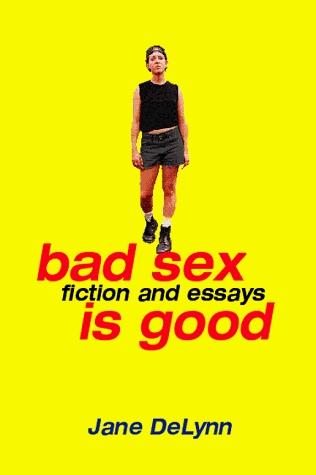 Bad Sex is Good by Jane DeLynn