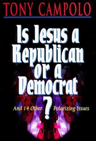 Is Jesus a Republican or a Democrat? by Tony Campolo