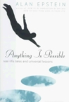 Anything Is Possible: Real-Life Tales and Universal Lessons