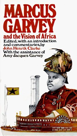 Marcus Garvey and the Vision of Africa by John Henrik Clarke