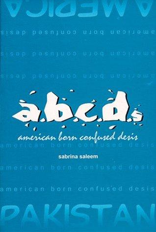 A.B.C.D.S =American Born Confused Desis