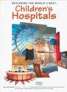 Designing the World's Best: Children's Hospitals