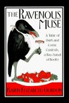 The Ravenous Muse: A Table of Dark and Comic Contents, a Bacchanal of Books