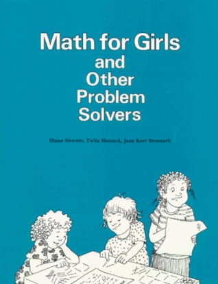 Math for Girls & Other Problem Solvers