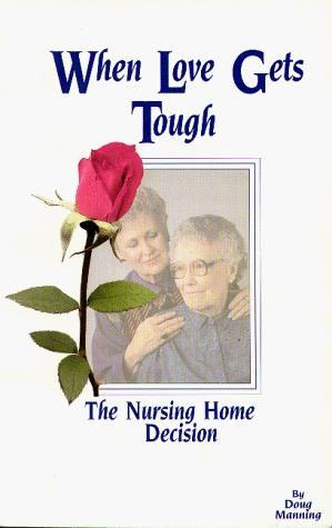 When Love Gets Tough: The Nursing Home Decision