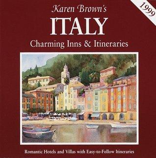 Karen Brown's Italy: Charming Inns & Itineraries 1999