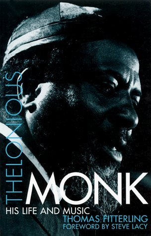 Thelonious monk: his life and music par Thomas Fitterling
