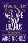 Women Are from Pluto, Men Are from Uranus: The Big Bang and Other Premature Theories of Love: A Parody