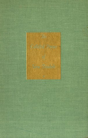 Collected Poems of Sara Teasdale by Sara Teasdale