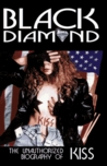 Black Diamond: Unauthorized Biography of Kiss [With Interview CD]