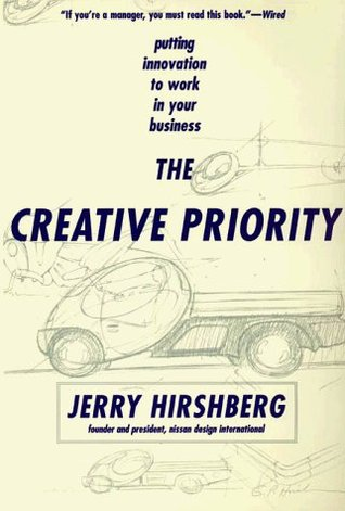 The Creative Priority: Putting Innovation To Work In Your Business