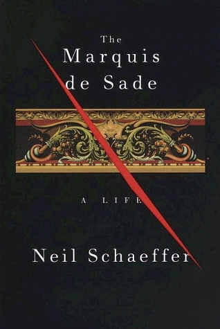 The Marquis de Sade: A Life