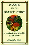 Prayers for the Domestic Church: A Handbook for Worship in the Home