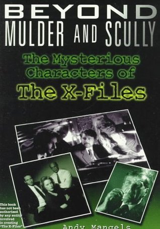 Beyond Mulder and Scully: The Mysterious Character...