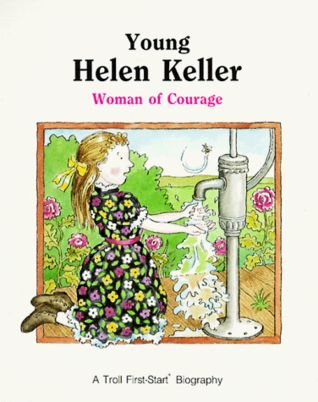 Young Helen Keller: Woman of Courage (First-Start Biographies)