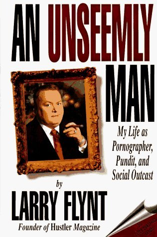 An Unseemly Man by Larry Flynt
