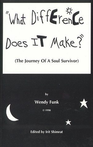 """""""What Difference Does It Make?"""" (The Journey Of A Soul Surivor)"""