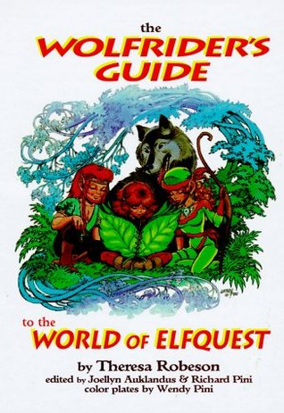 The Wolfrider's Guide to the World of Elfquest by Theresa Robeson