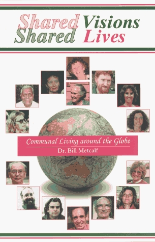 Shared Visions, Shared Lives: Communal Living Around the Globe