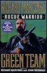 Green Team (Rogue Warrior, #3)