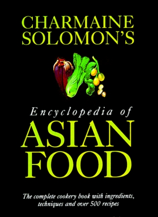 Charmaine Solomon's Encyclopedia of Asian Food by Charmaine Solomon