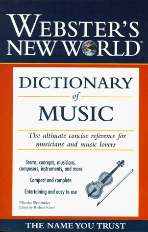 Webster's New World Dictionary of Music by Nicolas Slonimsky