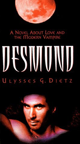 Desmond: A Novel about Love and the Modern Vampire (Desmond #1)