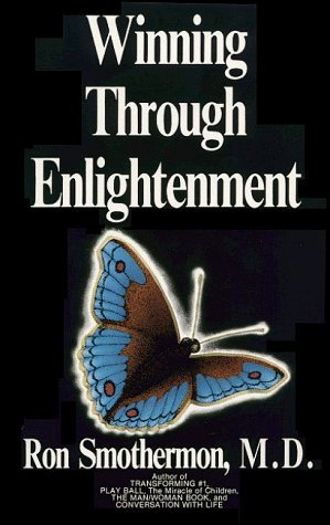 Winning Through Enlightenment by Ron Smotherman