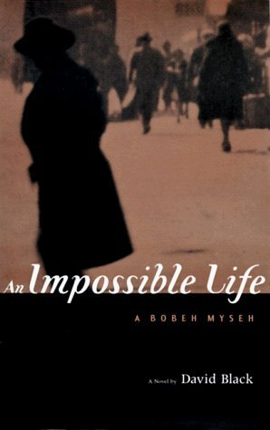 An Impossible Life: A Novel, a Bobeh Myseh