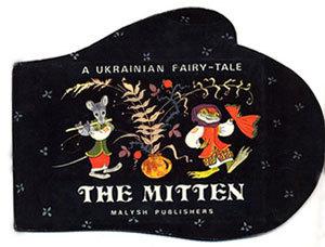 The Mitten: A Ukrainian Fairy-Tale