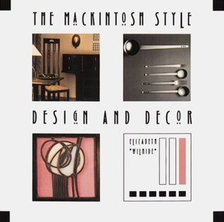 The Mackintosh Style: Design and Decor