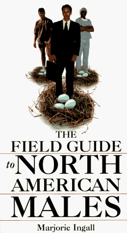 The Field Guide to North American Males by Marjorie Ingall