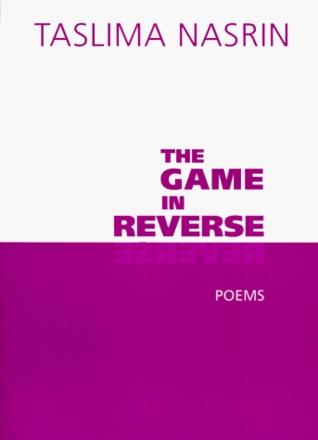 The Game in Reverse by Taslima Nasrin