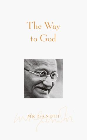 The Way to God by Mahatma Gandhi