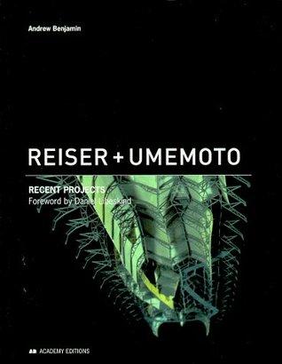 Reiser + Umemoto: Recent Projects