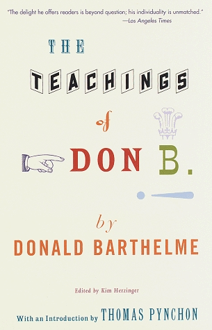 The Teachings of Don B. by Donald Barthelme