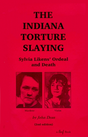 The Indiana Torture Slaying: Sylvia Likens' Ordeal And Death