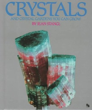 Crystals and Crystal Gardens You Can Grow (Full-Color First Books)