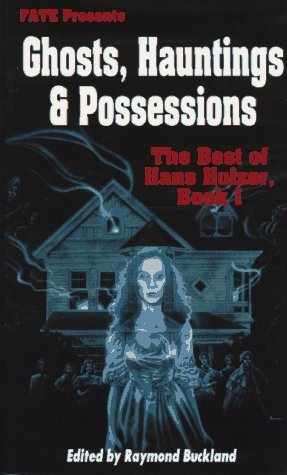 Ghosts, Hauntings & Posessions by Hans Holzer