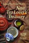 James Norwood Pratt's New Tea Lover's Treasury. The Classic T... by James Norwood Pratt