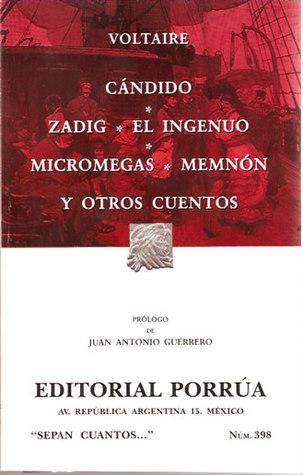 Cándido. Zadig. El Ingenuo. Micromegas. Memnón y Otros Cuentos. (Sepan Cuantos, #398)