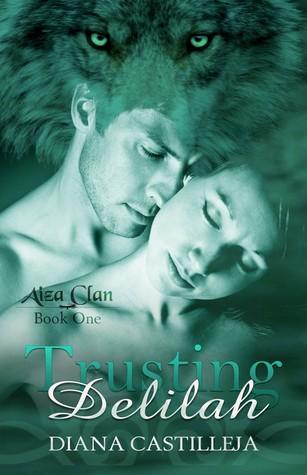 Trusting Delilah by Diana Castilleja