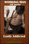 Easily Addicted (Working Man, #3)