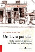Ebook Um livro por dia: minha temporada parisiense na Shakespeare and Company by Jeremy Mercer read!